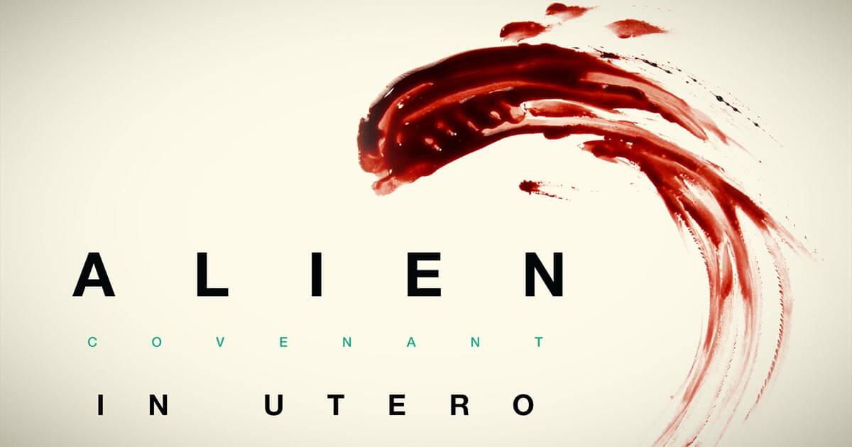 Alien: Covenant In Utero дает представление об ужасе