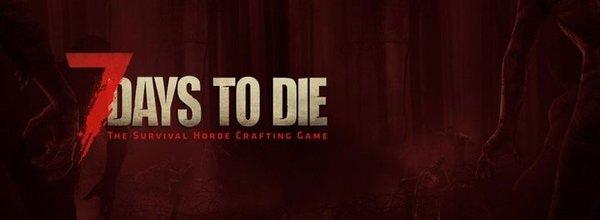 7 Days to Die - основы выживания для новичков
