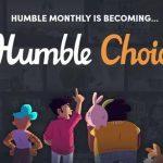 Humble Monthly становится Humble Choice - меньше игр, более высокие цены